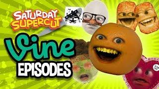 Annoying Orange - VINE Compilation! (Saturday Supercut)