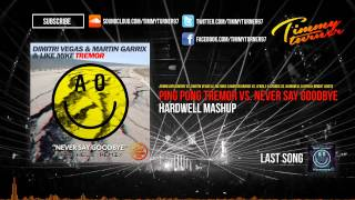 Hardwell vs. Dimitri Vegas & Like Mike - Ping Pong Tremor vs. Never Say Goodbye (Hardwell Mashup)