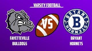 Varsity Football | Bryant vs Fayetteville