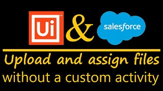 How UiPath Robots Upload Files to Salesforce