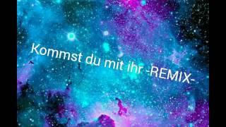 Kommst du mit ihr -ReMiX- ~Sarah Conner