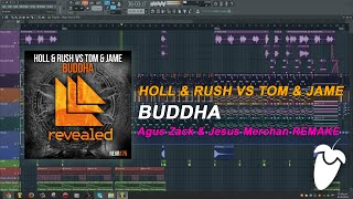 Holl & Rush vs Tom & Jame - Buddha (Original Mix) (FL Studio Remake + FLP)