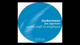 Zuckermann feat. Jägermann - Subtle Shift in Emphasis (Patriarca Mix)