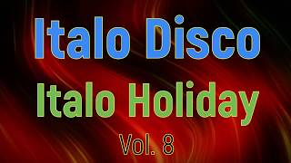 Italo Disco - Italo Holiday (Vol.8) Extended Vers.