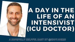 A Day in the Life of an Intensivist/Critical Care Medicine Physician
