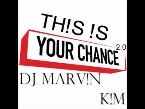 DJ MARV!N K!M - This Is Your Chance 2.0 (Original Mix) + Download-Link