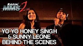 Yo Yo & Sunny Leone - Behind the Scenes - Ragini MMS 2