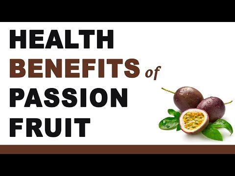 Video Health Benefits of Passion Fruit