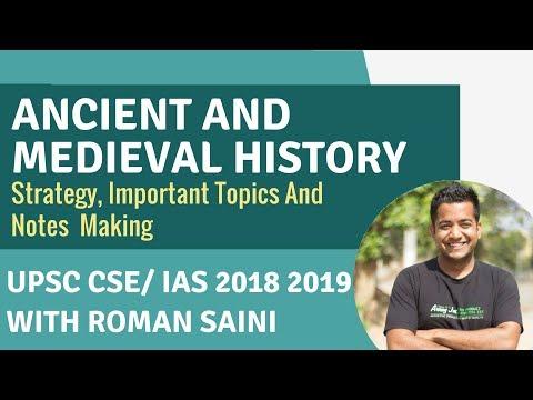 प्राचीन और मध्यकालीन इतिहास - रणनीति, महत्वपूर्ण विषयों, नोट्स बनाना - संघ लोक सेवा आयोग सीएसई / आईएएस तक रोमन सैनी