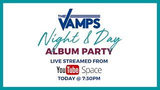 The Vamps Night & Day Livestream Plus Friends