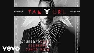 Yandel - En la Oscuridad ((Versión Salsa)[Audio]) ft. Gilberto Santa Rosa