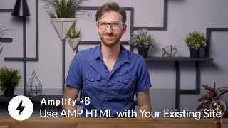 Use AMP HTML with Your Existing Site