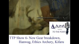 New Gear Breakdown- Hanwag, Ethics Archery and Kifaru
