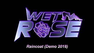 Wet Rose - Raincoat (Demo 2018)