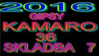 GIPSY KAMARO 2016 SKLADBA 7