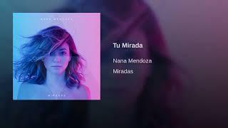 Nana Mendoza    Tu Mirada