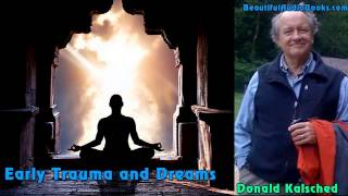 Early Trauma and Dreams by Donald Kalsched - part 1 [Self help Audiobook]