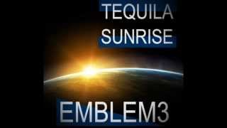 Emblem3- Tequila Sunrise (Audio)