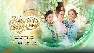 BỔN CUNG GIÁ LÂM TRAILER TẬP 4   Thu Trang, Trường Giang, Diệu Nhi, Sĩ Thanh, La Thành, Hoàng Phi