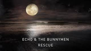 Echo & The Bunnymen - Rescue (Transformed) (Official Audio)