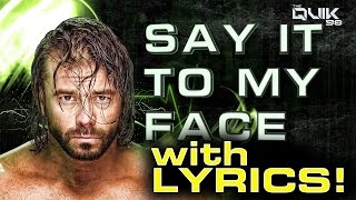 "Alex Riley last WWE theme 2016: ""Say It To My Face"" by Downstait + Lyric Video"