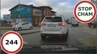 Stop Cham #244 - Niebezpieczne i chamskie sytuacje na drogach
