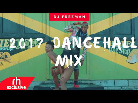 DJ FREEMAN – 2017 NEW DANCEHALL MIX