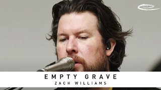 ZACH WILLIAMS - Empty Grave: Song Session