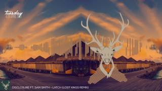 Disclosure ft  Sam Smith - Latch (Lost Kings remix)