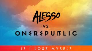 Alesso Vs OneRepublic   If I Lose Myself (Alesso Remix)