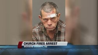 Transient arrested for church fires in Dolan Springs