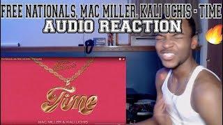 Free Nationals, Mac Miller, Kali Uchis   Time (Audio)   REACTION