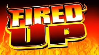Fired Up Slot - NICE SESSION, ALL FEATURES!