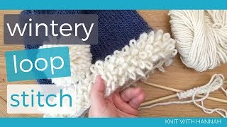 Knit With Hannah: Wintery Loop Stitch