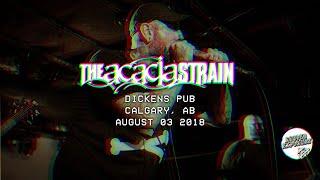 THE ACACIA STRAIN - Dicken's Pub 08/03/2018