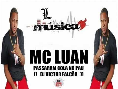 Passaram Cola No Pau - MC Luan