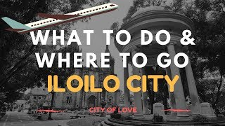 Iloilo City - What to Do and Where to Go?