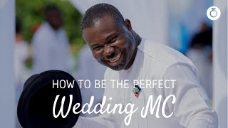 HOW TO BE THE PERFECT WEDDING MC - EMCEE - MASTER OF CEREMONIES | Planning A Wedding In Ghana - TIPS