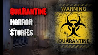 3 Scary Stories that Happened While Quarantining