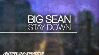 Big Sean - Stay Down