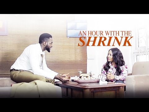 An Hour With The Shrink  [Official Trailer] Latest 2016 Nigerian Nollywood Drama Movie