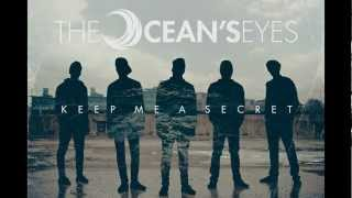 The Ocean's Eyes - Keep Me A Secret