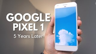 Google Pixel 1 revisit: 5 years later