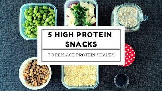 5 High Protein Snacks To Replace Protein Shakes / No Bake / Super Easy