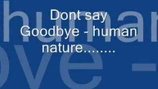 Human nature - Dont say goodbye w/ lyrics