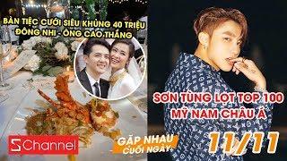 Bàn tiệc siêu khủng 40 triệu tại đám cưới Đông Nhi | Sơn Tùng lọt top 100 mỹ nam Châu Á - GNCN 11/11