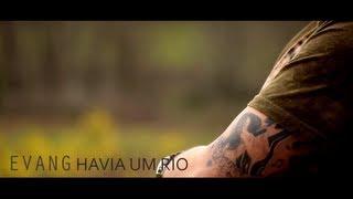 EVANG - Havia um Rio (Video oficial)