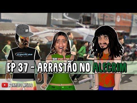 EP 37 - Arrastão no Alecrim