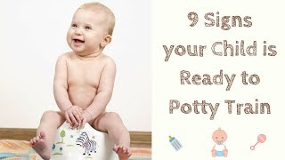 9 Signs your Child is ready to Potty Train