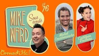 MIKE WARD SOUS ÉCOUTE #76 – Spécial ComediHa! (Michel Courtemanche et Cathleen Rouleau)